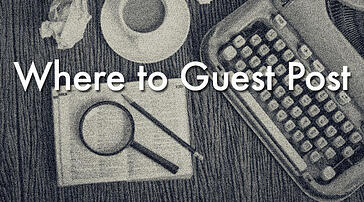 Where to Guest Post: A Growing List
